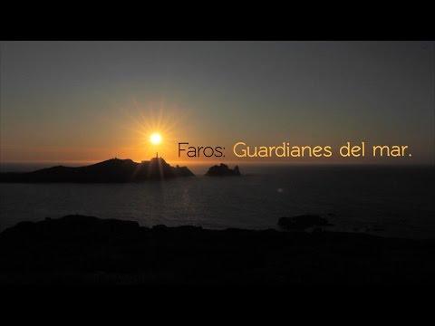 Faros: Guardianes del mar. (Trailer / Timelapse)  #GuardianesdelMar