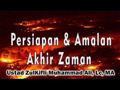 AMALAN Menghadapai Fitnah Akhir Zaman - Ust. Zulkifli Muhammad Ali, Lc, MA : Masjid Al-Ikhlas