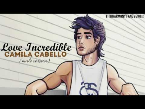 Camila Cabello- Love incredible (male version)