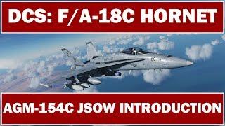 DCS: F/A-18C Hornet - AGM-154C JSOW Introduction