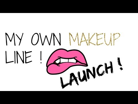MY OWN MAKEUP LINE!