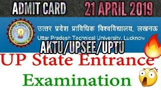 UPTU /UPSEE /AKTU 21 APRIL 2019 ADMIT CARD DOWLOAD