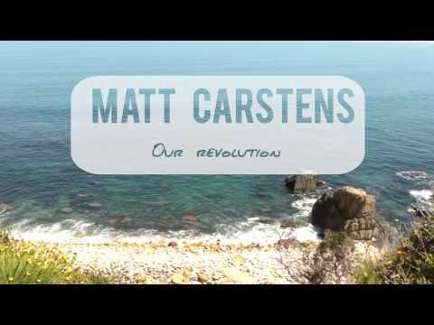 Matt Carstens - Our Revolution