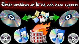 Como grabar archivos en un cd o dvd regrabable con nero express