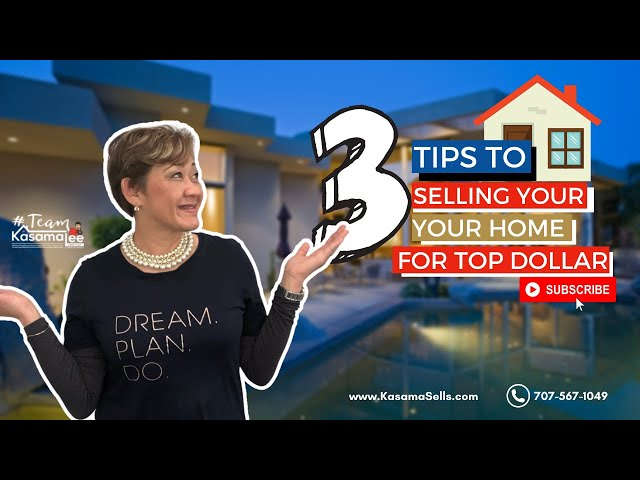3 Tips To Selling Your Home For Top Dollar   Kasama Lee