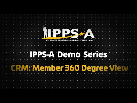 IPPS-A Demo Series: CRM Member 360 Degree View