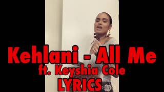 Kehlani - All Me ft. Keyshia Cole LYRICS