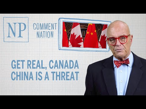 Get Real, Canada — China Is A Threat