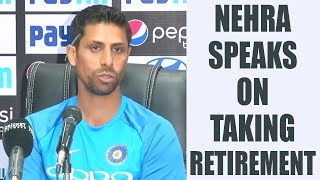 Ashish Nehra opens up about retirement from cricket | Oneindia News