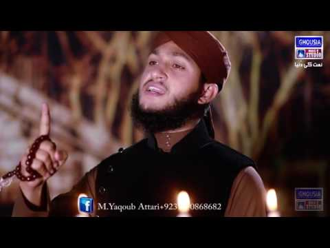 Main Ghulam e Mustafa Yaqoob Mughal Attari New Naat Album 2017 HD