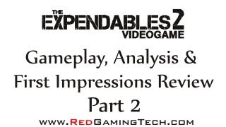 The Expendables 2 PC Video Game Gameplay, Analysis and First Impressions Review Part 2
