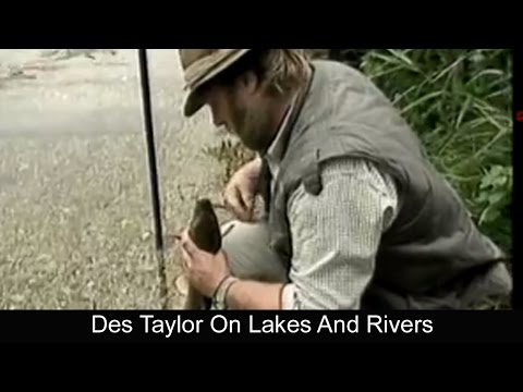Des Taylor On Lakes And Rivers
