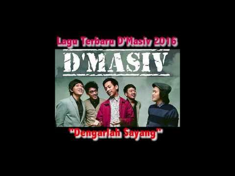 Lagu Single Terbaru D'Masiv - Dengarlah Sayang (Akustik)