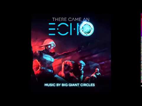 Big Giant Circles   There Came An Echo Theme