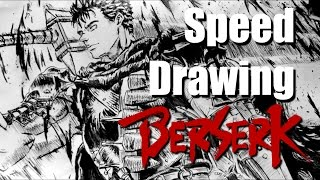 SPEED DRAWING #18 - Berserk : ガッツ/Guts /Gatsu