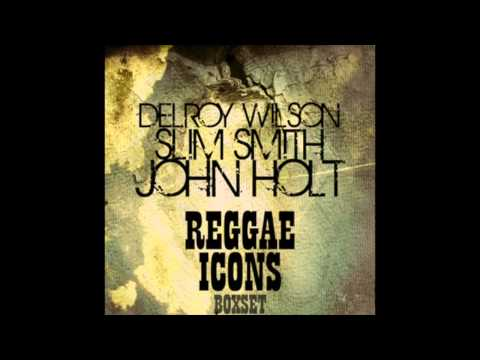 Reggae Icons - Delroy Wilson, Slim Smith, John Holt (Full Album)