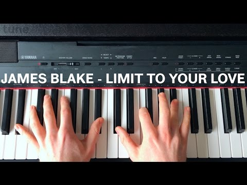 JAMES BLAKE - LIMIT TO YOUR LOVE (Piano Tutorial)