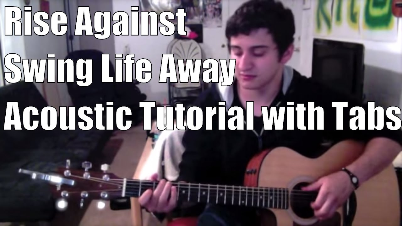 Rise Against Swing Life Away Guitar Lessontutorial With Solo And