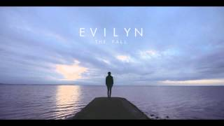Evilyn - The Fall [NEW 2014]