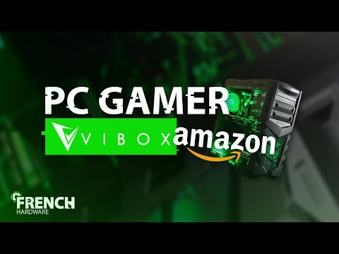 ON TESTE UN PC GAMER VIBOX !