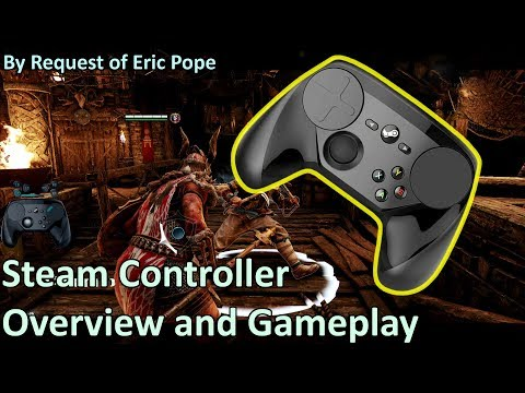 A Steam Controller Guide, Gameplay, and Showcase - For Honor