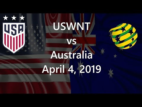 USWNT Vs Australia April 4, 2019