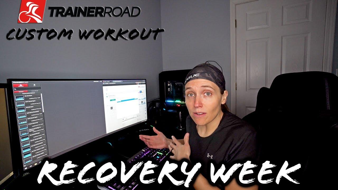 Recovery Week   TrainerRoad Custom Workout Creator - YouTube
