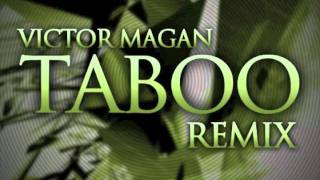 Taboo Remix by Victor Magan
