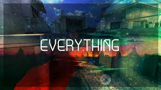 Everything || Forward Assault Edit