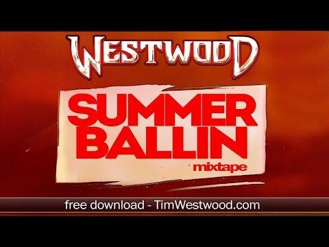 Westwood Summer Ballin Mixtape FULL MIX
