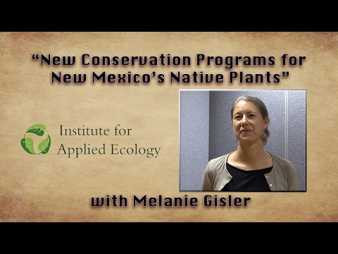 """New Conservation Programs for New Mexico's Native Plants""  — Melanie Gisler"