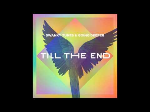 Free download Mp3 lagu Swanky Tunes & Going Deeper - Till The End terbaik