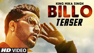 BILLO Video Song (Teaser) | KING MIKA SINGH | Millind Gaba | T-Series