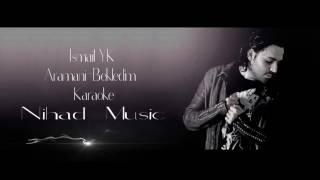 Ismail yk Aramani Bekledim Karaoke اسماعيل يك انتظرت اتصالك كاريوكي