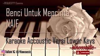 Download Mp3 Naif - Benci Untuk Mencinta Karaoke Akustik Versi Lower Keys