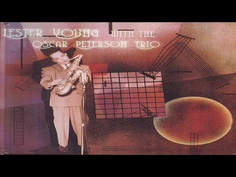 Best Classics - Lester Young - Lester Young With The Oscar Peterson Trio