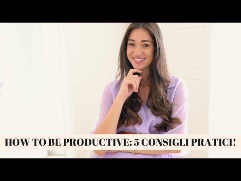HOW TO BE PRODUCTIVE: 5 CONSIGLI PRATICI PER OTTIMIZZARE LE NOSTRE GIORNATE!