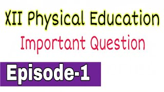 XII Physical Education ( Episode-1) Important Question by Satender Pratap EklavyaStudyPoint