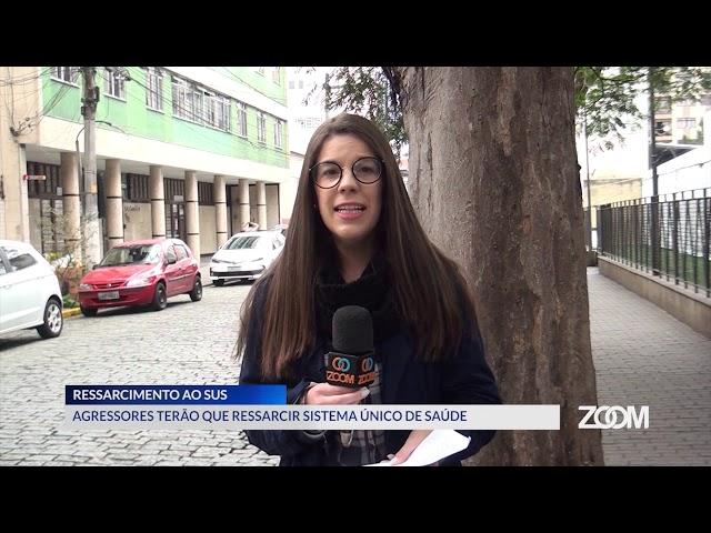 21-08-2019 - AGRESSORES TERÃO QUE RESSARCIR O SUS - ZOOM TV JORNAL