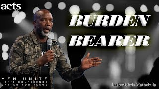 Burden Bearer | Pastor Chris Mathebula | Acts Christian Church