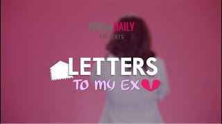 Letters To My Ex - POPxo
