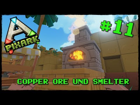 PixARK #11 Copper Ore finden und Smelter Bauen | Lets Play PixARK Deutsch German