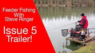 Feeder Fishing With Steve Ringer - Issue 5 - Trailer!