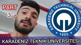 Karadeniz Teknik üniversitesi | Trabzon KTÜ Part 3