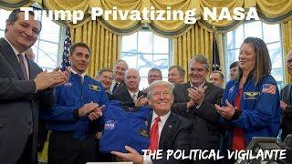 Trump Wants To Privatize NASA Space Station - The Political Vigilante