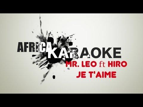 Mr Leo - Je T'aime ft. Hiro | Version Karaoke (instrumental + paroles)