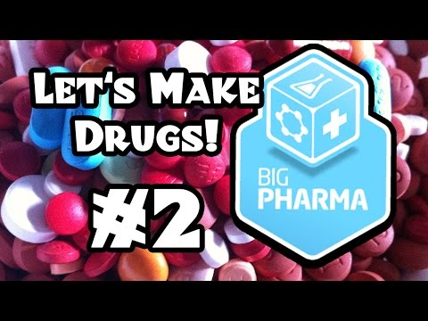 Let's Make Drugs:  Big Pharma #2