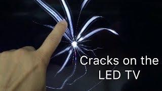 Poking the damaging cracks on the LED TV