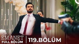 Emanet | 119. Bölüm