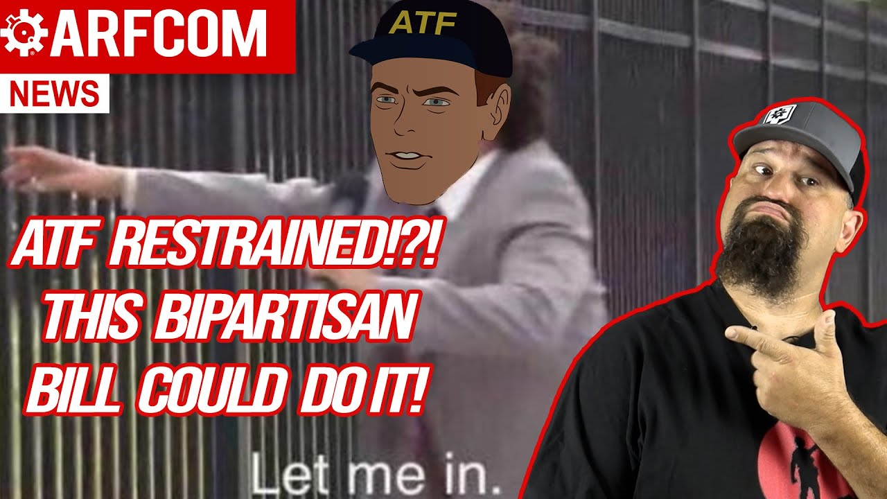 [ARFCOM NEWS] ATF Restrained!?! This Bipartisan Bill Could Do It! + CA Tries AGAIN At Microstamping
